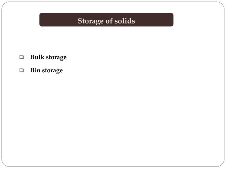 Storage of solids