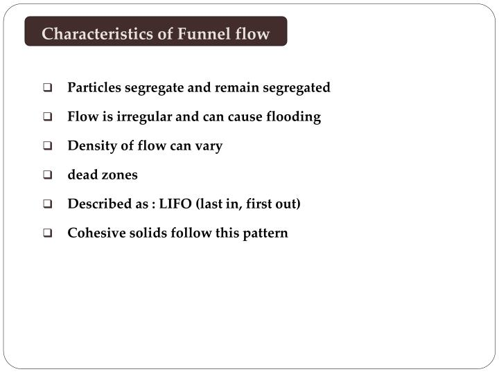Characteristics of Funnel flow