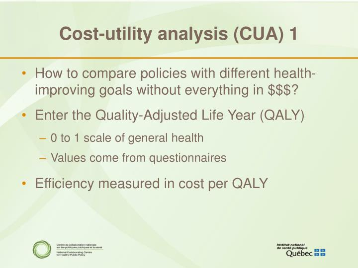 Cost-utility analysis (CUA) 1