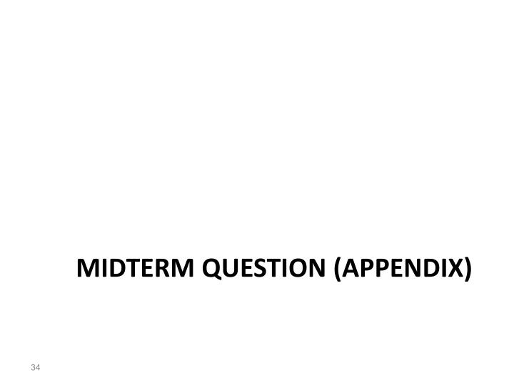 Midterm Question (Appendix)