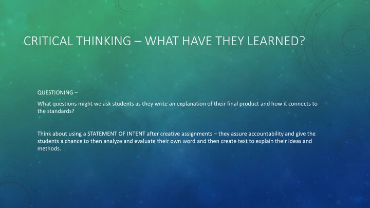 CRITICAL THINKING – WHAT HAVE THEY LEARNED?