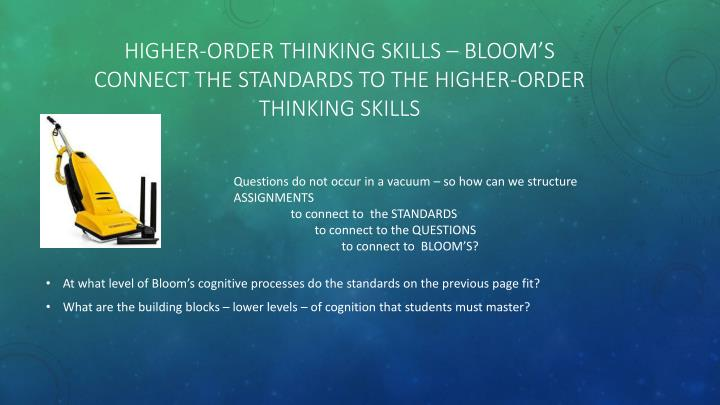 HIGHER-ORDER THINKING SKILLS – BLOOM's