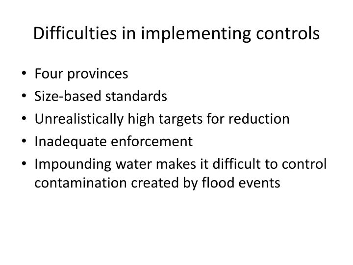 Difficulties in implementing controls