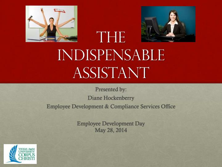The indispensable assistant
