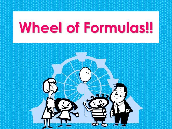 Wheel of Formulas!!