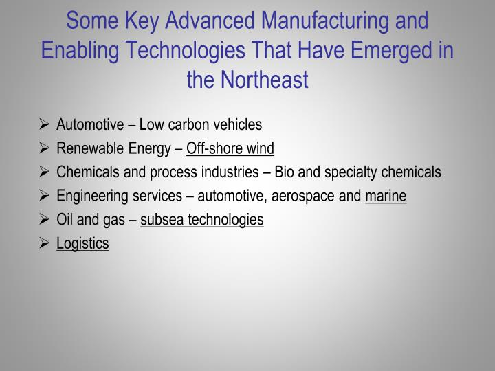 Some Key Advanced Manufacturing and Enabling Technologies That Have Emerged in the Northeast