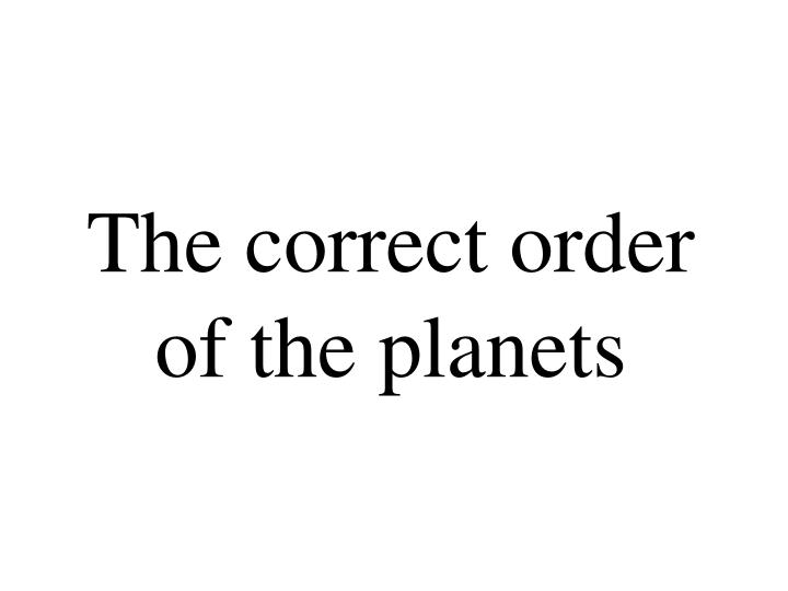 The correct order of the planets