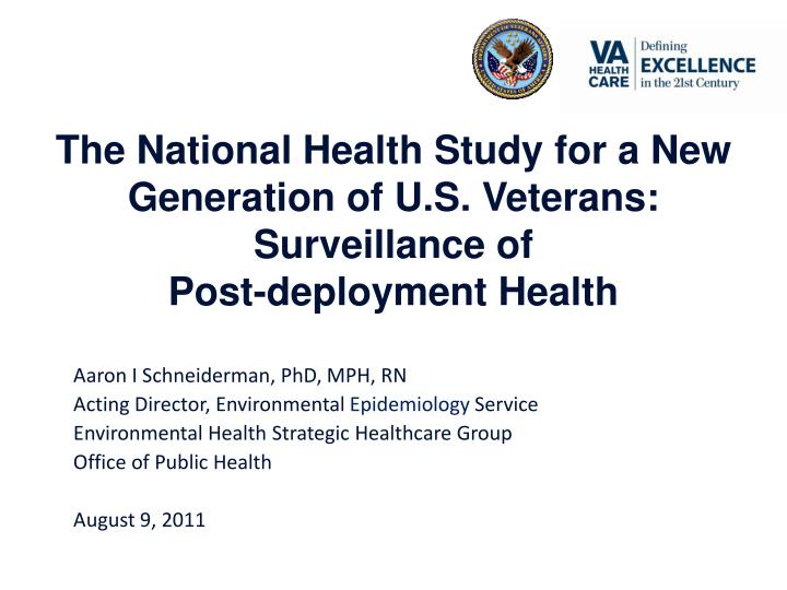 The National Health Study for a New Generation of U.S. Veterans: Surveillance of