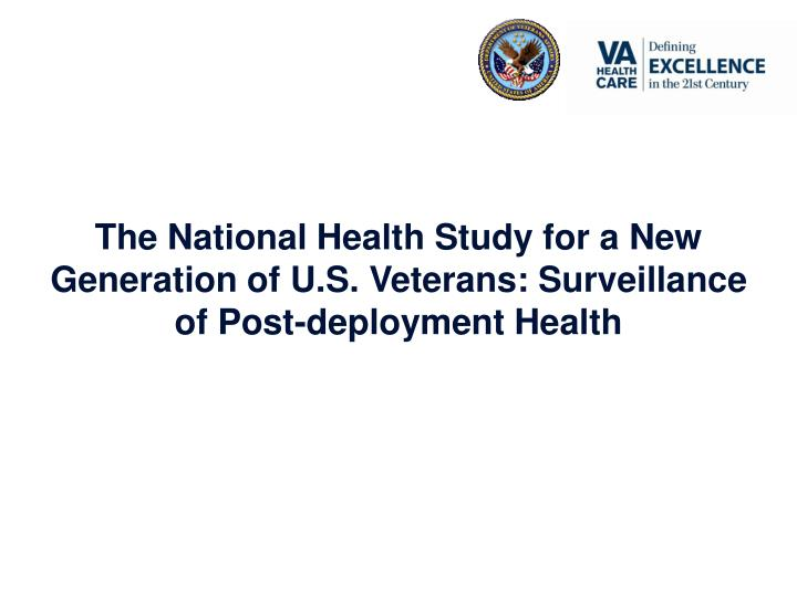 The National Health Study for a New Generation of U.S. Veterans: Surveillance of Post-deployment Health