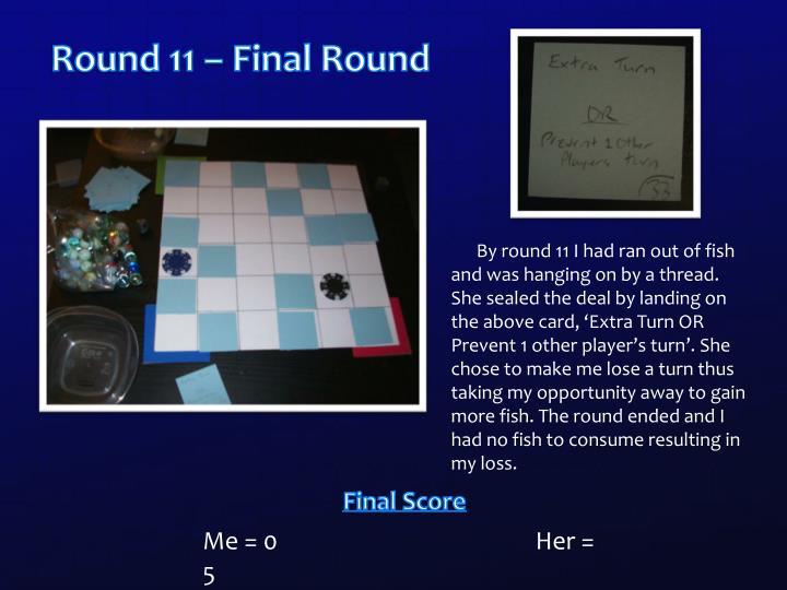 Round 11 – Final Round