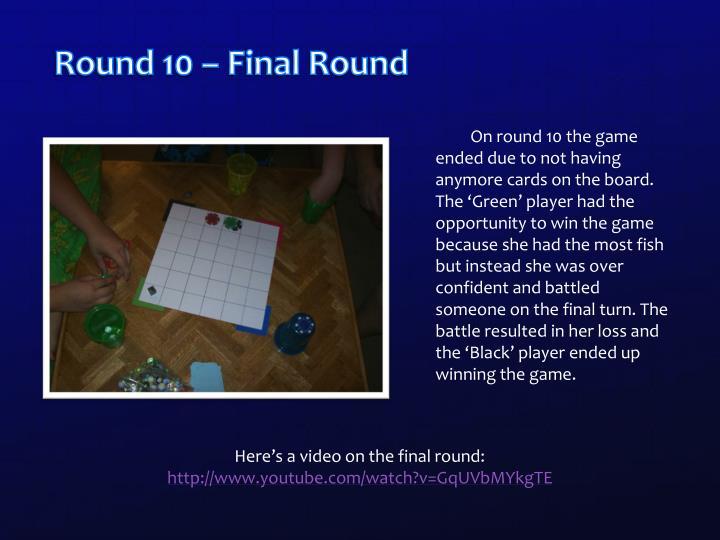 Round 10 – Final Round