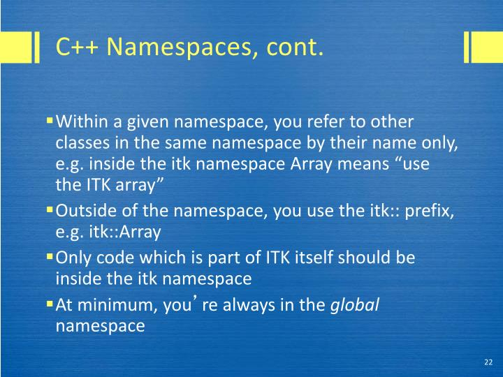 C++ Namespaces, cont.