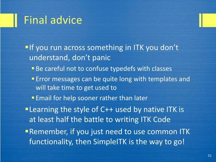 Final advice