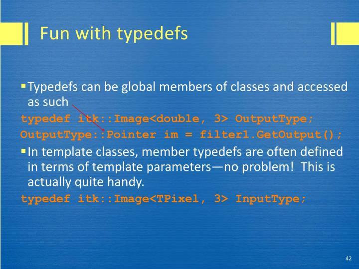 Fun with typedefs