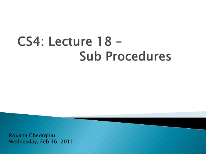 cs4 lecture 18 sub procedures