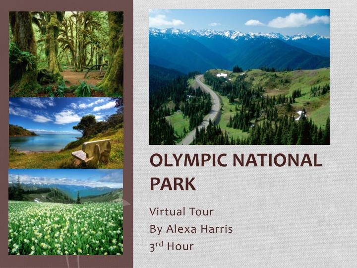 Ppt olympic national park powerpoint presentation id for Northwestern virtual tour