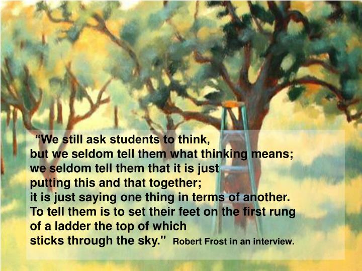 """We still ask students to think,"
