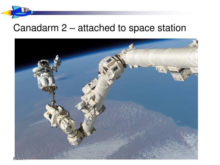 Canadarm 2 – attached to space station