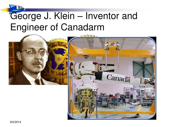 George J. Klein – Inventor and Engineer of Canadarm
