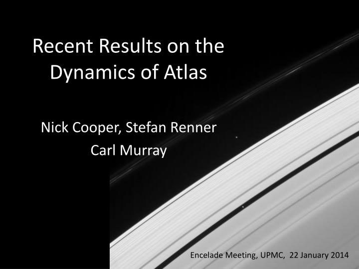 Recent results on the dynamics of atlas