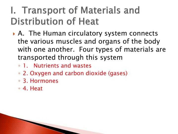 I.  Transport of Materials and Distribution of Heat