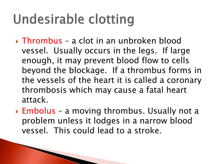 Undesirable clotting