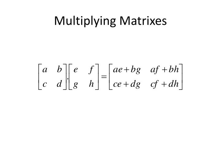 Multiplying Matrixes