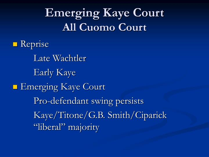 Emerging Kaye Court