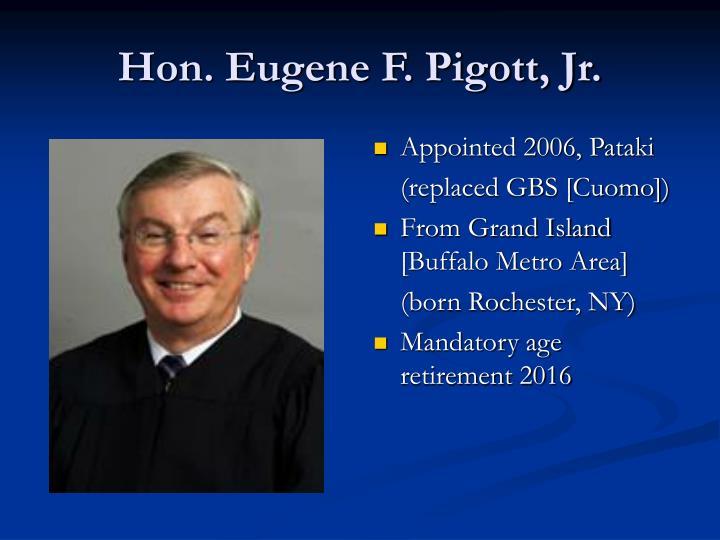 Hon. Eugene F. Pigott, Jr.