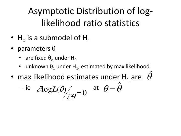 Asymptotic Distribution of log-likelihood ratio statistics
