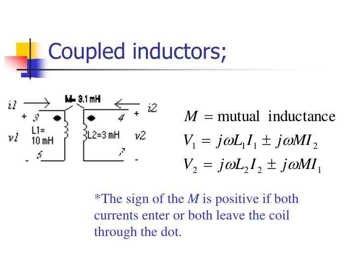 Coupled inductors;