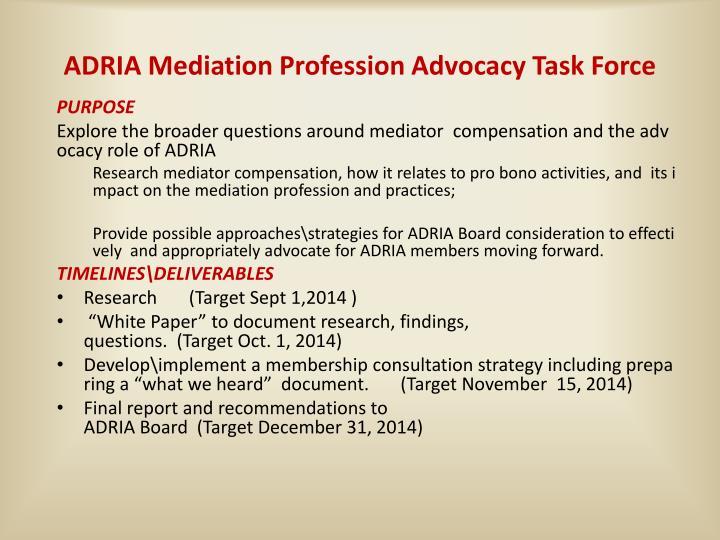 ADRIA Mediation Profession Advocacy Task Force