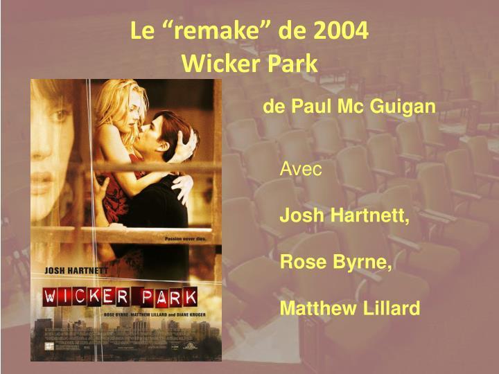"Le ""remake"" de 2004"