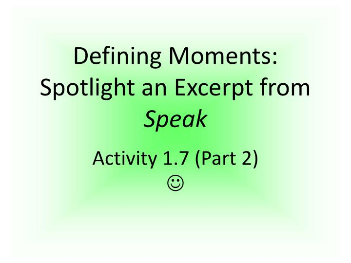 Defining moments spotlight an excerpt from speak