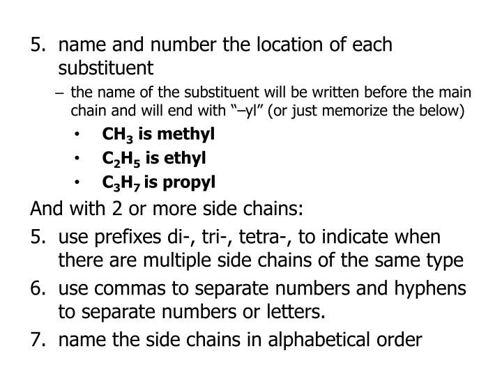 name and number the location of each substituent