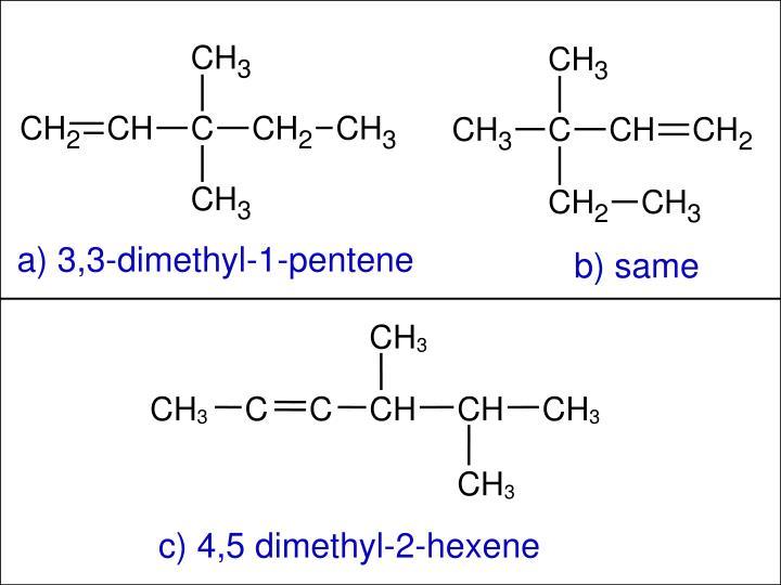 a) 3,3-dimethyl-1-pentene