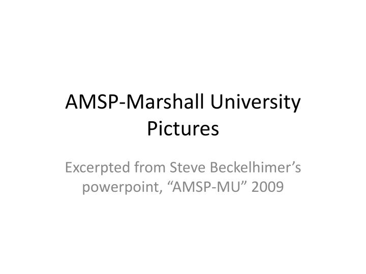 AMSP-Marshall University Pictures