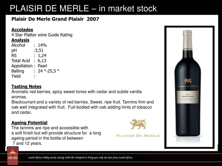 PLAISIR DE MERLE – in market stock