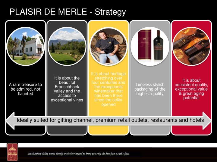 PLAISIR DE MERLE - Strategy