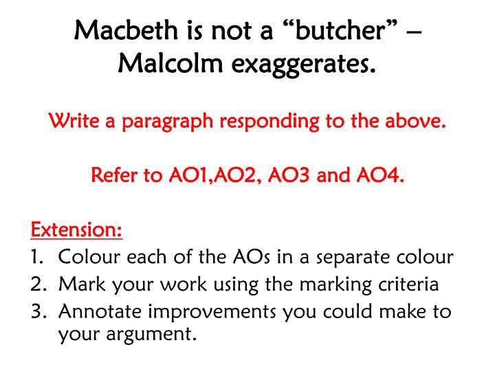 "Macbeth is not a ""butcher"" – Malcolm exaggerates."