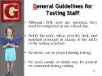 g eneral guidelines for testing staff