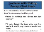 p roblems with writing prompts test items cont