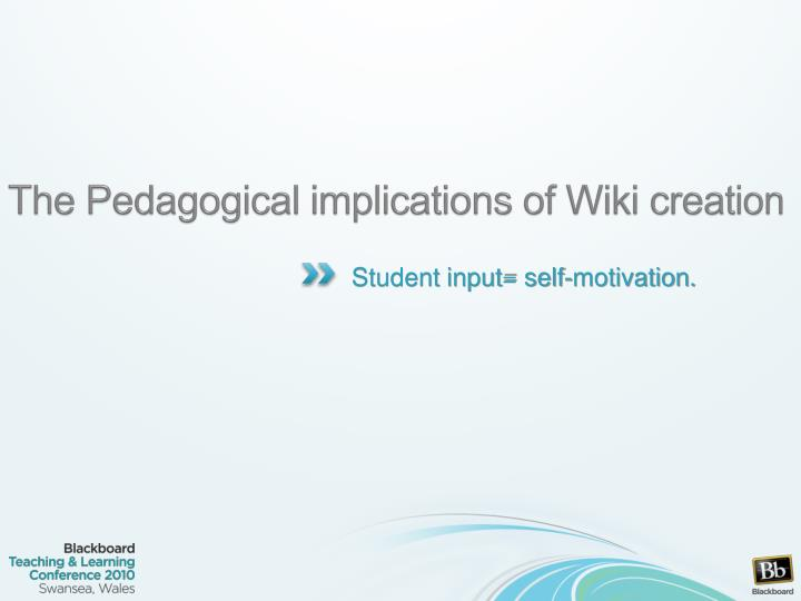 The pedagogical implications of wiki creation