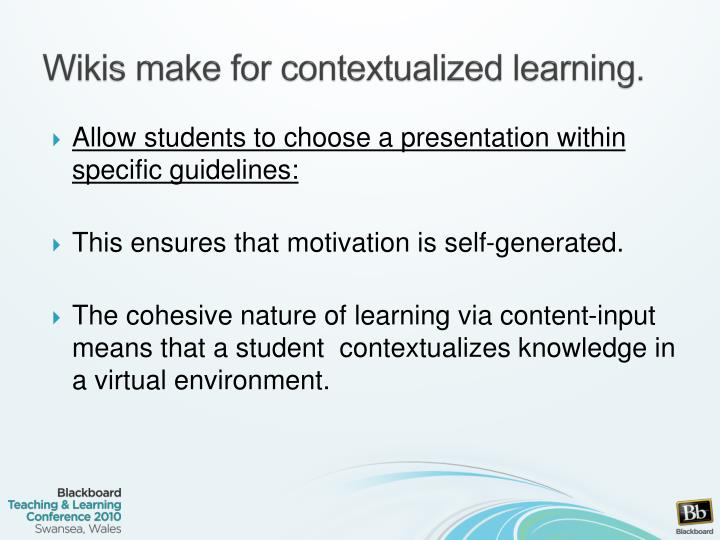 Wikis make for contextualized learning