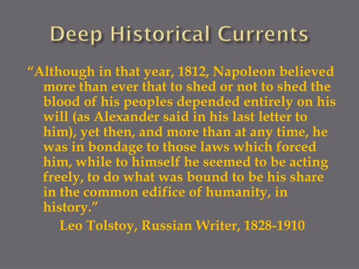 Deep Historical Currents