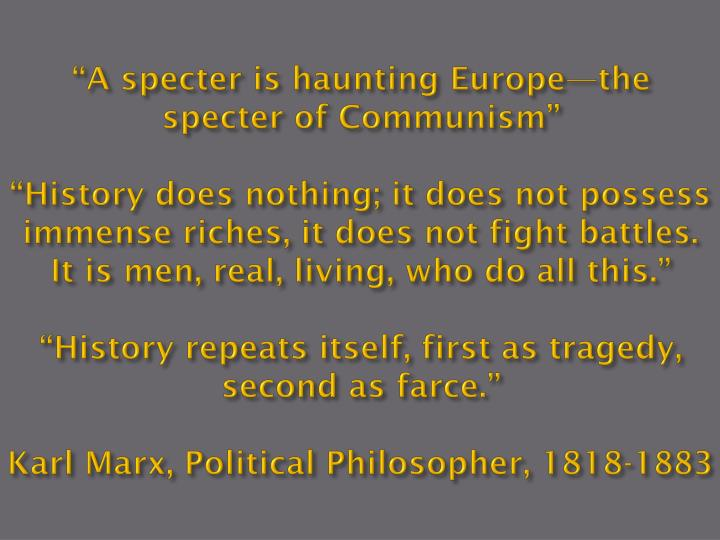"""A specter is haunting Europe—the specter of Communism"""
