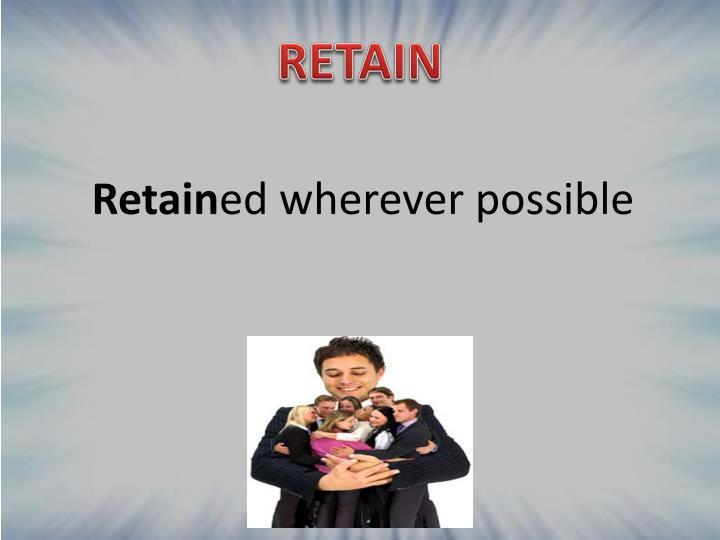 Retain