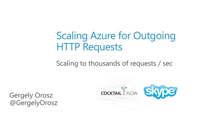 Scaling azure for outgoing http requests
