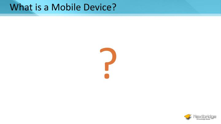 What is a Mobile Device?