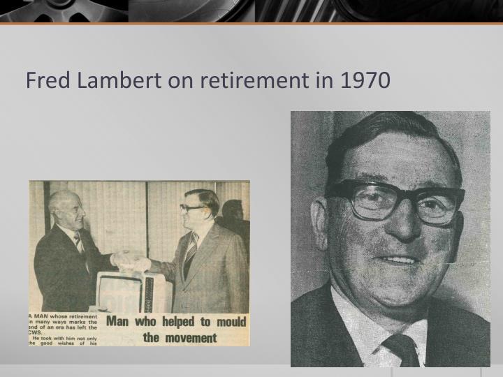Fred Lambert on retirement in 1970